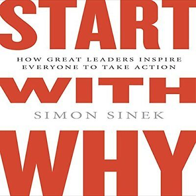 Start With Why How Great Leaders Inspire Everyone To Take Action Ebook