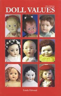 Antique, Vintage, Contemporary Doll Values Collector Price Guide 12th Ed