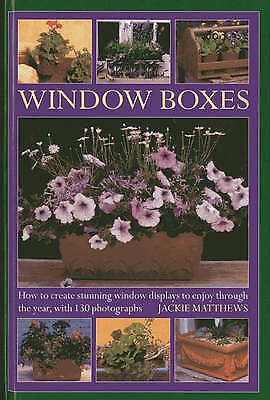 (Good)-Window Boxes: How to Create Stunning Window Displays to Enjoy Throughout