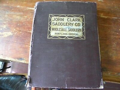 John Clark Saddlery Co. Wholesale Saddlery  catalogue Portland Oregon 470+ pages