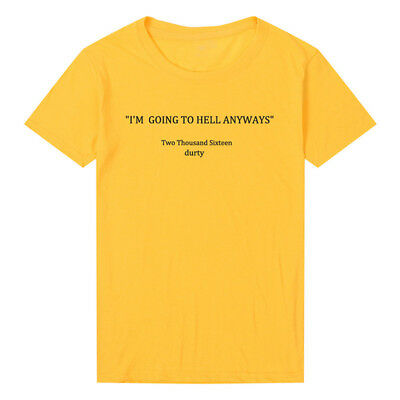 I'm Going to Hell Anyways Letter Women Men O-neck T-Shirt Solid Tops CB