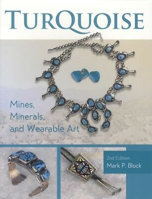 Turquoise: Mines, Minerals, Wearable Art 2nd Ed w Southwestern Jewelry REFERENCE