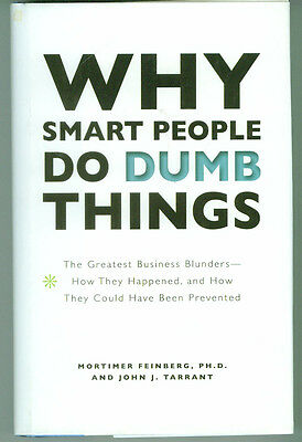 Why Smart People Do Dumb Things  1995