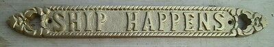 "SHIP HAPPENS Brass Sign Plaque Nautical Ship Boat Decor 13"" NEW"