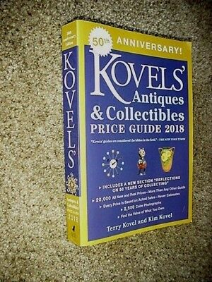 Kovels' Antiques and Collectibles Price Guide 2018 Kim Kovel 1ST EDITION