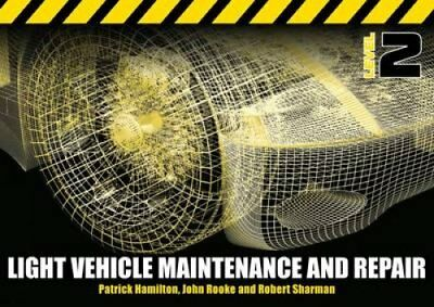 Light Vehicle Maintenance and Repair: Soft Bound Version: Level 2 by Robert...