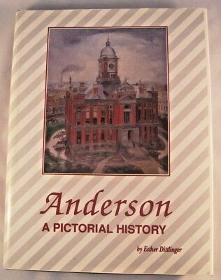 Anderson Indiana A Pictorial History Limited Numbered Edition History Book