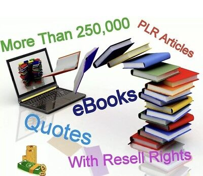 More Than 250,000 + eBooks, PLR Articles, Quotes, Resell Rights
