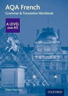 AQA A Level French: Grammar & Translation Workbook by Steve Harrison...
