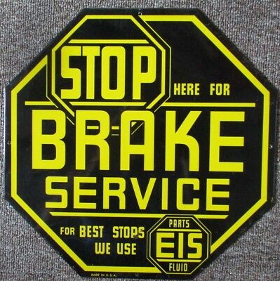 "Vintage STOP HERE FOR BRAKE SERVICE ""STOP"" SIGN...EIS FLUID...NOS & NICE!"