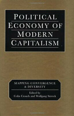CROUCH: THE POLITICAL (P) ECONOMY OF POSTMODERN CAPITALISM: Mapping Convergence
