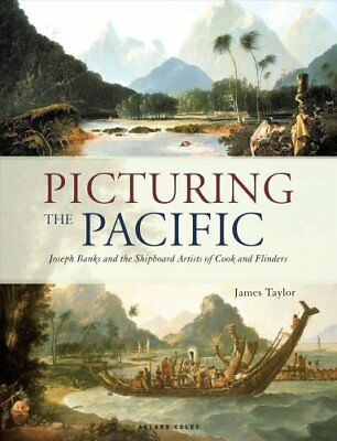 Picturing the Pacific Joseph Banks and the shipboard artists of... 9781472955432