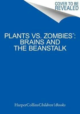 Plants vs. Zombies: Brains and the Beanstalk by Annie Auerbach 9780062228369