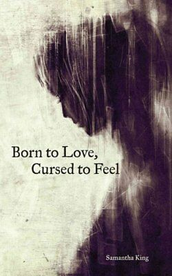Born to Love, Cursed to Feel by Samantha King 9781449480950 (Paperback, 2016)