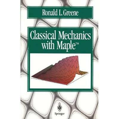 Classical Mechanics with Maple - Paperback NEW Ronald L. Green August 1995
