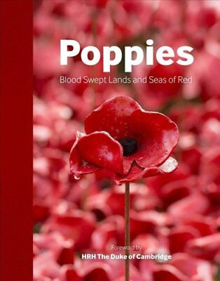 The Poppies: Blood Red Lands and Seas of Red by Imperial War Museum...