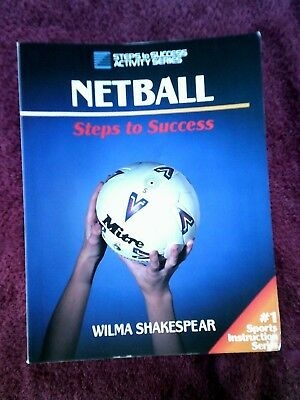 NETBALL STEPS TO SUCCESS WILMA SHAKESPEAR Human Kinetics 1997 Australian Coach