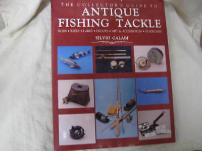 The Collector's Guide to Antique Fishing Tackle  Rods Reels buy Silvio Calabi