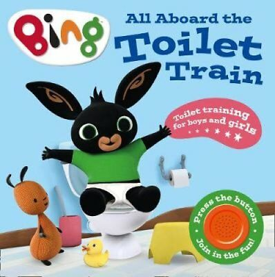 All Aboard the Toilet Train! A Noisy Bing Book 9780008272456 (Board book, 2018)