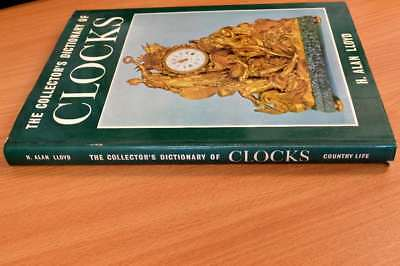 THE COLLECTOR'S DICTIONARY OF CLOCKS, H.ALAN LLOYD, Very Good Book