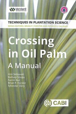 Crossing in Oil Palm A Manual by Umi Setiawati 9781786395917 (Paperback, 2018)