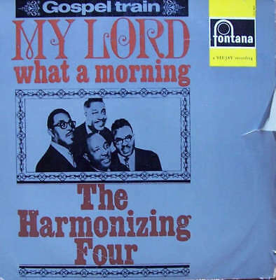 The Harmonizing Four - My Lord What A Morning (L Vinyl Schallplatte - 157322