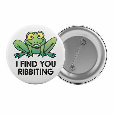 "I Find You Ribbiting - Badge Button Pin 1.25"" 32mm Funny Frog Pun"
