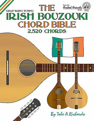 Irish Bouzouki Chord Bible - 2,520 Chords - Gdad Irish Tuning (New 2016 Edition)