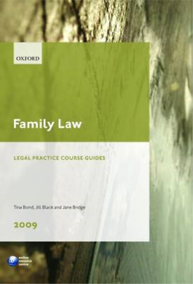 Family Law 2009: LPC Guide (Legal Practice Course Guides), Bond, Tina & Black DB