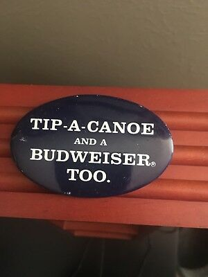 TIP-A-CANOE And A BUDWEISER TOO Pinback Button