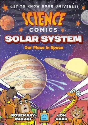 Science Comics: Solar System: Our Place in Space (Paperback or Softback)