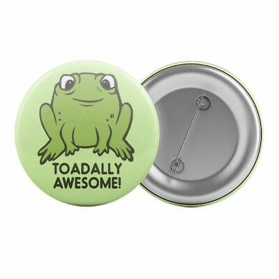 "Toadally Awesome - Badge Button Pin 1.25"" 32mm Funny Frog Toad Pun"