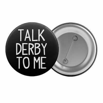 "Talk Derby To Me - Badge Button Pin 1.25"" 32mm Roller Derby"