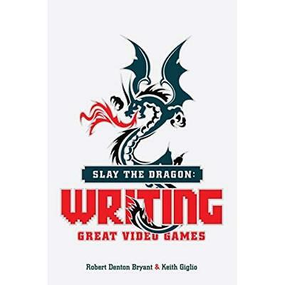 Slay the Dragon: Writing Great Stories for Video Games - Paperback NEW Robert De