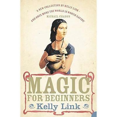 Magic for Beginners - Paperback NEW Link, Kelly 2007-02-05