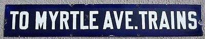 New York City Subway BMT Elevated Line Porcelain Sign TO MYRTLE AVE TRAINS
