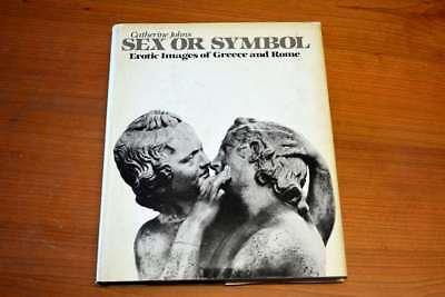 Sex Or Symbol Erotic Images of Greece An, Catherine Johns, Very Good Book