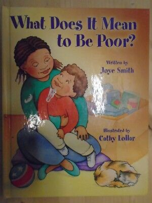 What Does It Mean to Be Poor? by Joye Smith