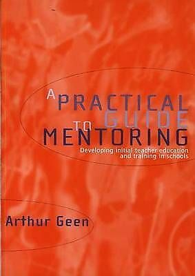 (Good)-Practical Guide to Mentoring, A - Developing Initial Teacher Training and