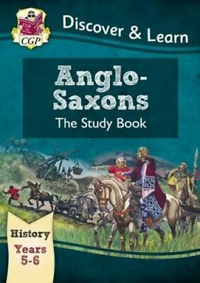 KS2 Discover & Learn: History - Anglo-Saxons Study Book, Year 5... 9781782941996
