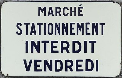Old French enamel sign plaque plate notice Friday market no parking forbidden