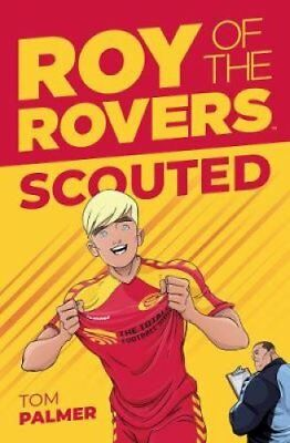 Roy Of The Rovers Scouted by Tom Palmer 9781781086988 (Paperback, 2018)