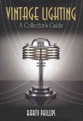 Vintage Lighting: Collector's Guide Victorian thru Art Nouveau Art Deco & More