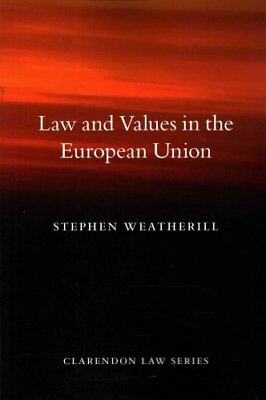 Law and Values in the European Union by Stephen Weatherill (Paperback, 2016)