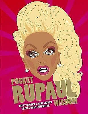 Pocket RuPaul Wisdom: Witty quotes and wise words from a drag superstar by...
