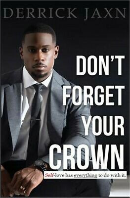 Don't Forget Your Crown: Self-Love Has Everything to Do with It. (Paperback or S