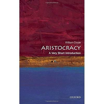 Aristocracy: A Very Short Introduction - Paperback NEW William Doyle 2010-11-25