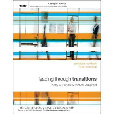 Leading Through Transitions: Participant Workbook (Esse - Paperback NEW Kerry Bu