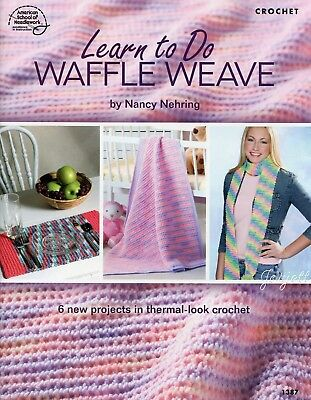 Learn to do Waffle Weave thermal-look crochet patterns & instruction booklet