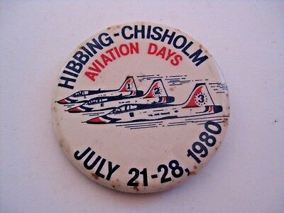 Vintage 1980 Hibbing Chisholm Minnesota Advertising Aviation Days Pin Pinback